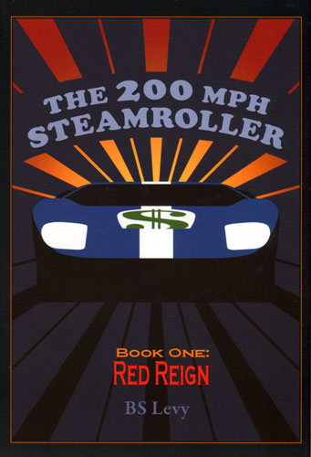 Large photo of The 200mph Steamroller, Book 1 Red Reign, by BS Levy, Pegasus Part No. 5290-003