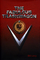The Fabulous Trashwagon by Burt Levy