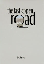 Click for a larger picture of The Last Open Road by Burt Levy